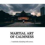 Martial art ofcalmness. 7methods ofdealing with stress