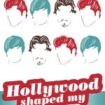 HOLLYWOOD SHAPED MY HAIR