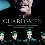 The Guardsmen: Harold Macmillan, Three Friends and the World they Made
