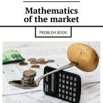 Mathematics of the market. Problem book